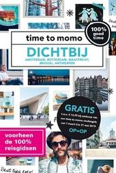 Dichtbij : Amsterdam, Rotterdam, Maastricht, Brussel, Antwerpen