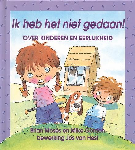 Ik heb het niet gedaan! : over kinderen en eerlijkheid