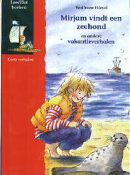 Mirjam vindt een zeehond en andere vakantieverhalen
