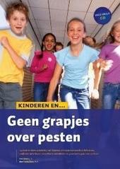 Geen grapjes over pesten : 125 kant-en-klare activiteiten om kinderen te helpen hun woede te beheersen, conflicten ...