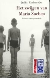 Het zwijgen van Maria Zachea : een ware familiegeschiedenis