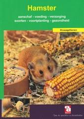 De hamster : aanschaf, voeding, verzorging, huisvesting, voortplanting, gezondheid en nog veel meer