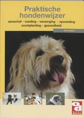 Praktische hondenwijzer : handige tips en deskundige adviezen voor het omgaan met een hond