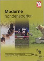 De moderne hondensporten : behendigheid, flyball, outdoorsporten, breitensport, reddingshonden, windhondenrennen, s...