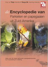 De encyclopedie van parkieten en papegaaien uit Zuid-Amerika : alles over de meest gehouden Zuid-Amerikaanse parkie...