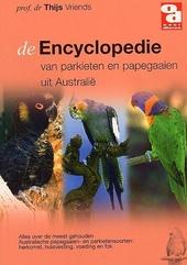 De encyclopedie van Australische papegaaien en parkieten : alles over de meest gehouden Australische papegaaien- en...
