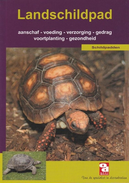 De landschildpad : aanschaf, wetgeving, huisvesting, voeding, voortplanting, ziekten, soorten en nog veel meer