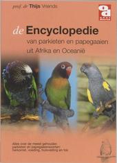 De encyclopedie van de papegaaien en parkieten uit Afrika en Oceanië : alles over de meest gehouden parkieten en pa...
