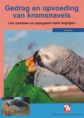 Gedrag en opvoeding van kromsnavels : leer parkieten en papegaaien beter begrijpen