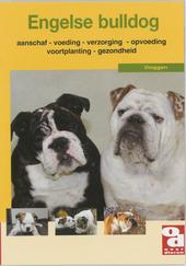 De Engelse bulldog : aanschaf, voeding, verzorging, opvoeding, voortplanting, ziekte en nog veel meer