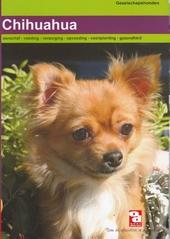 De chihuahua : aanschaf, voeding, verzorging, opvoeding, voortplanting, ziekte en nog veel meer