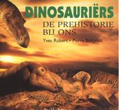 Dinosauriërs : de prehistorie bij ons