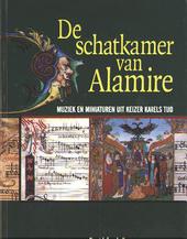 De schatkamer van Alamire : muziek en miniaturen uit Keizer Karels tijd 1500-1535