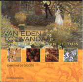 Van Eden tot vandaag : de geschiedenis van de tuin