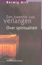 Een kwestie van verlangen : over spiritualiteit