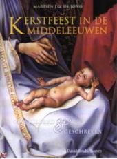 Kerstfeest in de Middeleeuwen : geschilderd en geschreven
