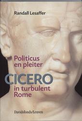 Politicus en pleiter : Cicero in turbulent Rome