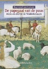 De papegaai van de paus : mens en dier in de Middeleeuwen