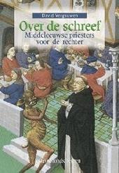 Over de schreef : middeleeuwse priesters voor de rechter
