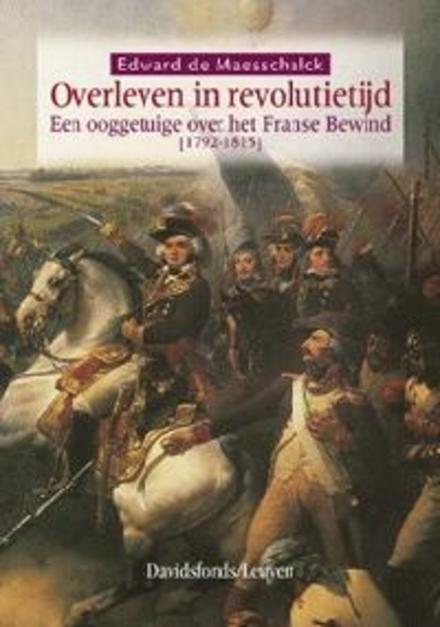 Overleven in revolutietijd : een ooggetuige over het Franse bewind 1792-1815