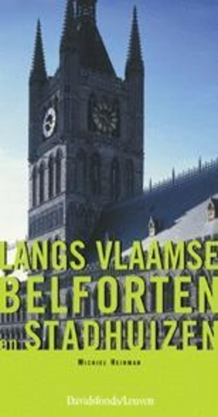 Langs Vlaamse belforten en stadhuizen