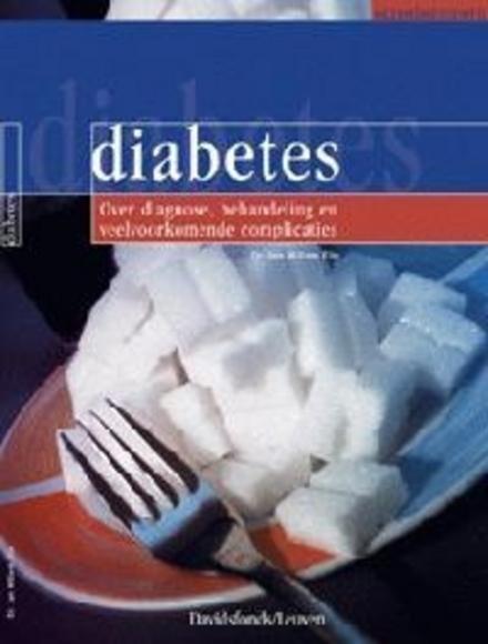 Diabetes : over diagnose, behandeling en veelvoorkomende complicaties