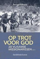 Op trot voor God : twintig Vlaamse missionarissen (m /v)
