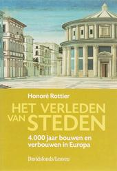 Het verleden van steden : 4000 jaar bouwen en verbouwen in Europa