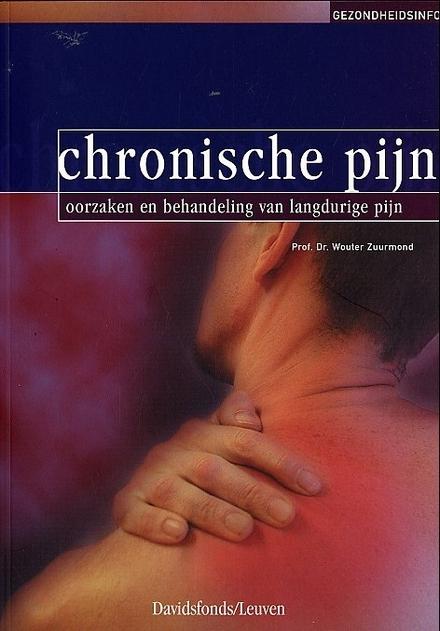Chronische pijn : oorzaken en behandeling van langdurige pijn