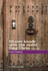 De zeer kwade uren van zuster Rosa Ubens 1746-1797