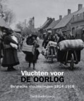 Vluchten voor de oorlog : Belgische vluchtelingen 1914-1918
