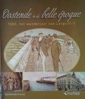 Oostende in de belle époque : 1905, het wonderjaar van Leopold II