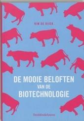 De mooie beloften van de biotechnologie