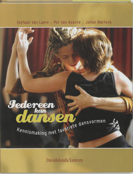 Iedereen kan dansen : kennismaking met favoriete dansvormen