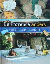 De Provence anders : cultuur, kleur, smaak