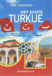 Het echte Turkije : dagtrips vanuit de bekendste badplaatsen naar het binnenland