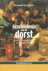 Geschiedenis van de dorst : twintig eeuwen drinken in de Lage Landen
