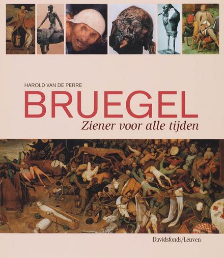 Bruegel : ziener voor alle tijden