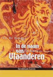 In de naam van Vlaanderen : een historie 8ste - 21ste eeuw
