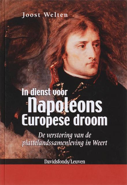 In dienst voor Napoleons Europese droom : de verstoring van de plattelandssamenleving in Weert