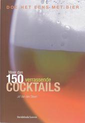 Doe het eens met bier : meer dan 150 verrassende cocktails