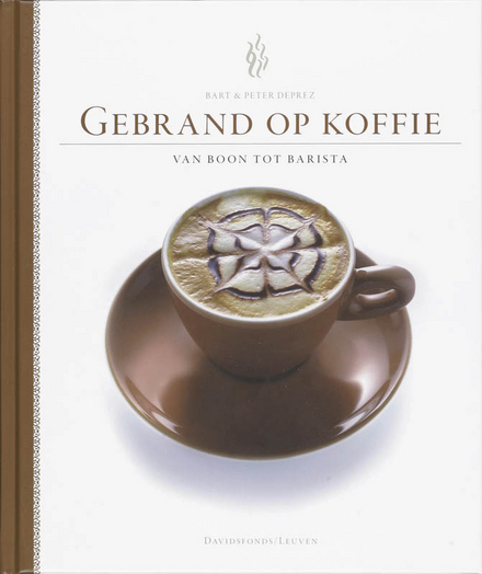 Gebrand op koffie : van boon tot barista
