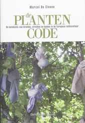 De plantencode : de betekenis van kruiden, struiken en bomen in de Europese volkscultuur