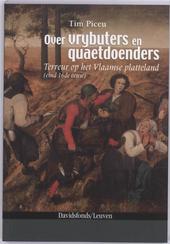 Over vrybuters en quaetdoenders : terreur op het Vlaamse platteland eind 16de eeuw