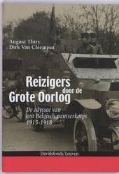 Reizigers door de Grote Oorlog : de odyssee van een Belgisch pantserkorps 1915-1918