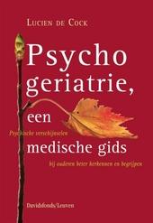 Psychogeriatrie, een medische gids : psychische verschijnselen bij ouderen beter herkennen en begrijpen