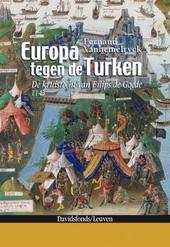 Europa tegen de Turken : de kruistocht van Filips de Goede