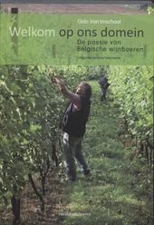 Welkom op ons domein : de passie van Belgische wijnboeren