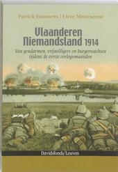 Vlaanderen Niemandsland 1914 : van gendarmen, vrijwilligers en burgerwachten tijdens de eerste oorlogsmaanden