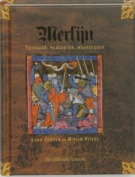 Merlijn : tovenaar, raadgever, waarzegger